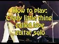 How to play: Crazy little thing called love (Guitar solo)