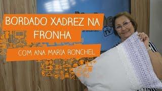 Bordado Xadrez na Fronha com Ana Maria Ronchel