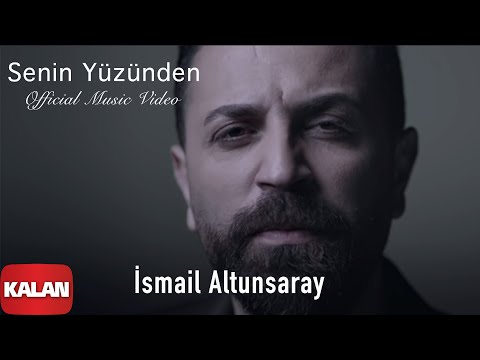 İsmail Altunsaray - Senin Yüzünden ( ) [ Derkenar © 2016 Kalan Müzik ]