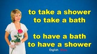 Английские Идиомы. Take/have a shower, Take/have a bath.
