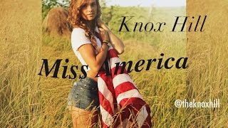Knox Hill ► Miss America ft. Josh Schulze