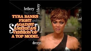 TYRA BANKS FIGHT AGAINST AMERICA'S VERSION OF A TOP MODEL