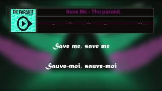 Save Me - The parakit (Lyric) Traduction FR
