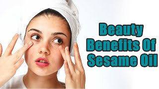 Beauty Benefits Of Sesame Oil You Didn't Know | Boldsky