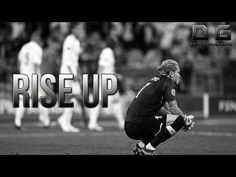 Loris Karius – Rise Up (Goalkeeper Motivation)