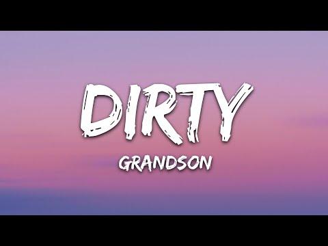 Grandson - Dirty
