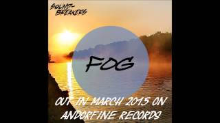 Sound-Breakers - Fog [AVIABLE ON 25. MARCH 2015]