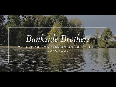 Bankside Brothers - Ep 14 Autumn Carp Fishing, 24 Hours On Cuttle Mill Long Pool