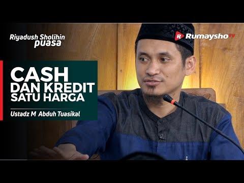 Serial Fikih : Cash dan Kredit Satu Harga - Ustadz M Abduh Tuasikal