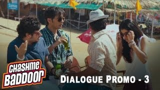 Pehle paap toh kar le | Dialogue Promo 3 | Chashme Baddoor