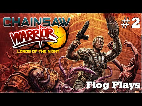 Flog Plays    Chainsaw Warrior: Lords of the Night #2  