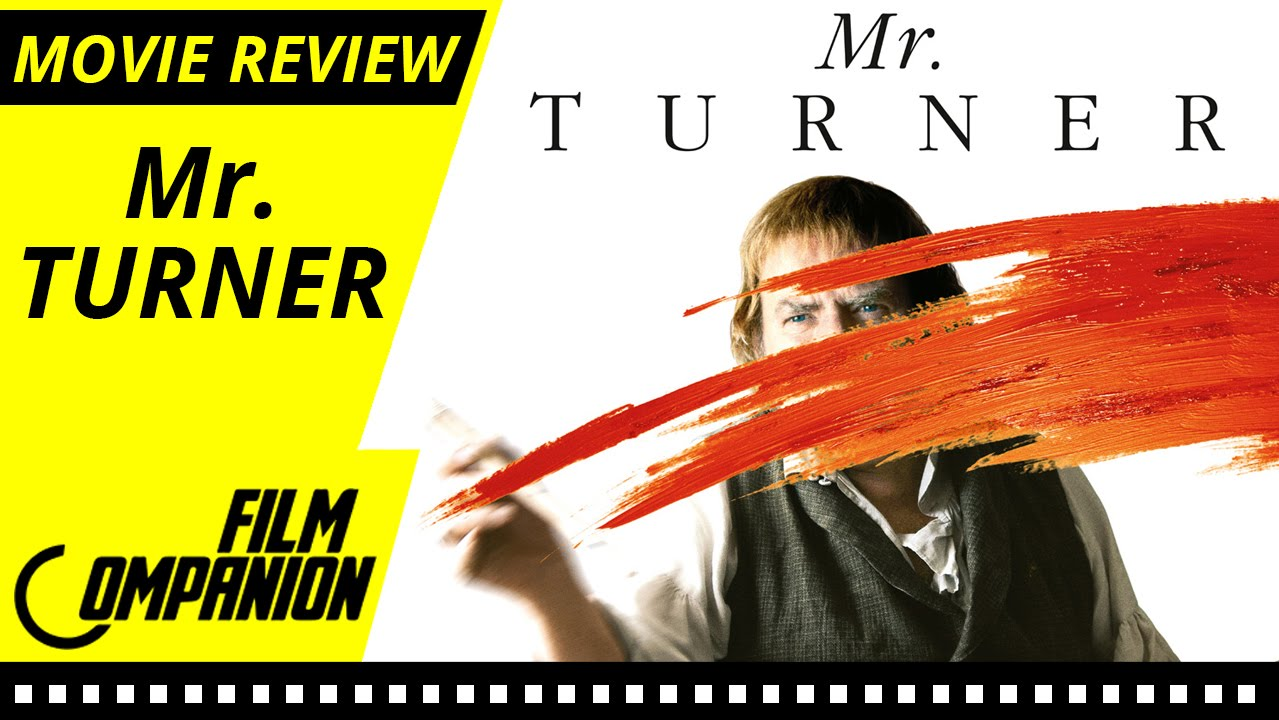 Mr. Turner | Movie Review | Anupama Chopra