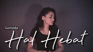 HAL HEBAT - GOVINDA   Metha Zulia (cover)