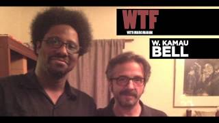 WTF - W. Kamau Bell says Marc can talk about race.