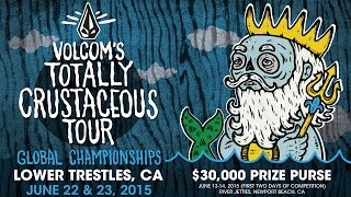 Volcom's Totally Crustaceous Tour Championships 2015 - Teaser