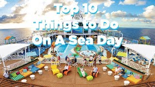 Top 10 Things to Do on a Sea Day