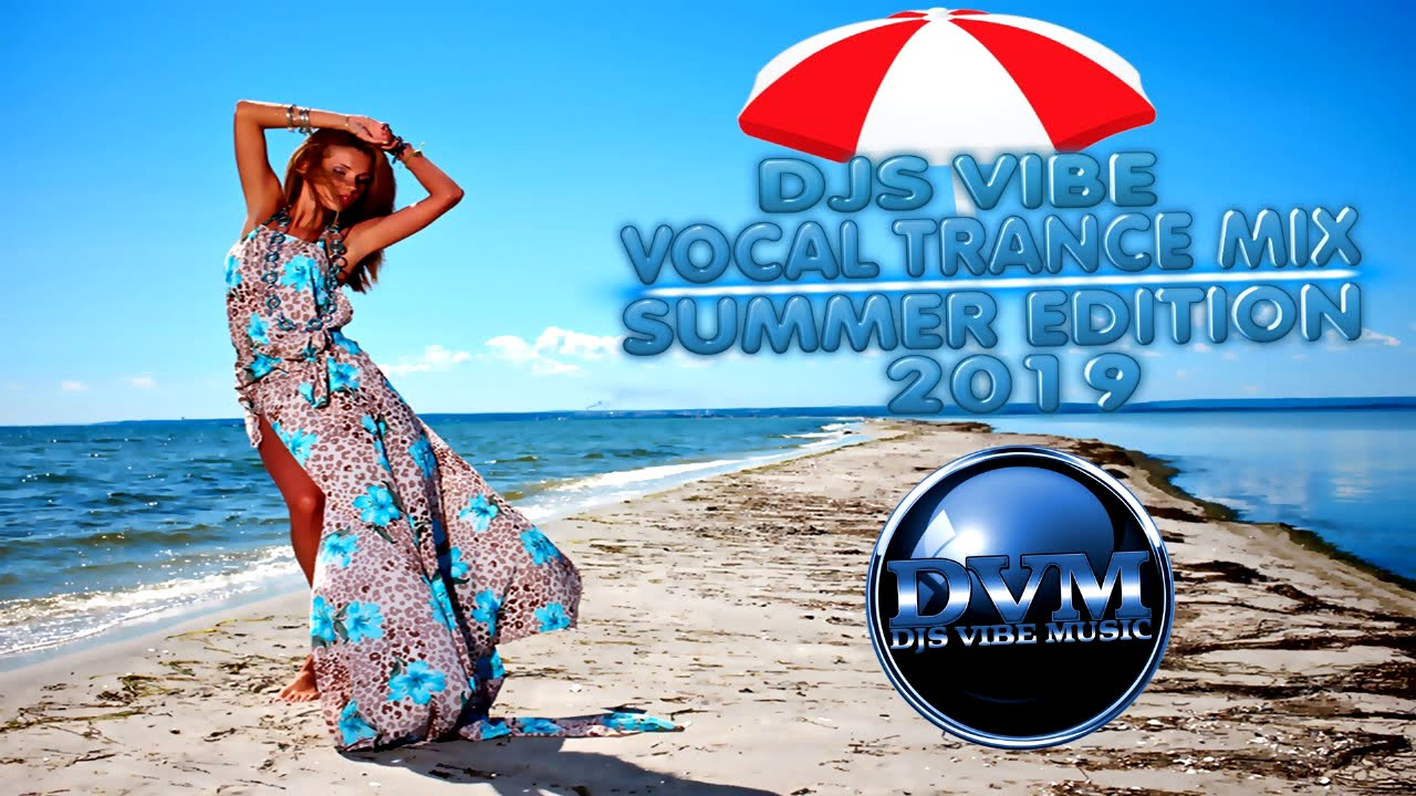 Djs Vibe - Vocal Trance Mix 2019 (Summer Edition)