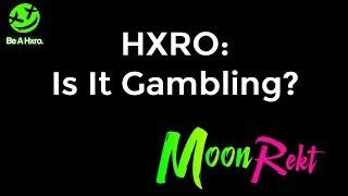 HXRO: Is It Gambling?