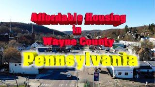 Affordable Housing in Wayne County, Pennsylvania.