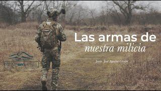 Las armas de nuestra milicia.