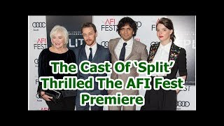 The Cast Of 'Split' Thrilled The AFI Fest Premiere