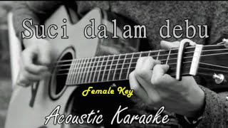 Iklim - Suci dalam debu (Acoustik Karaoke) Female Key