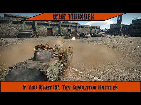 War Thunder - If You Want RP, Try Simulator Battles