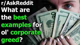 What are the best examples for ol' corporate greed? r/AskReddit | Reddit Jar