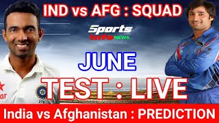 India vs Afghanistan Test Live : Preview, Probable XI, Time, Date, Venue, Live Stream & TV Listing