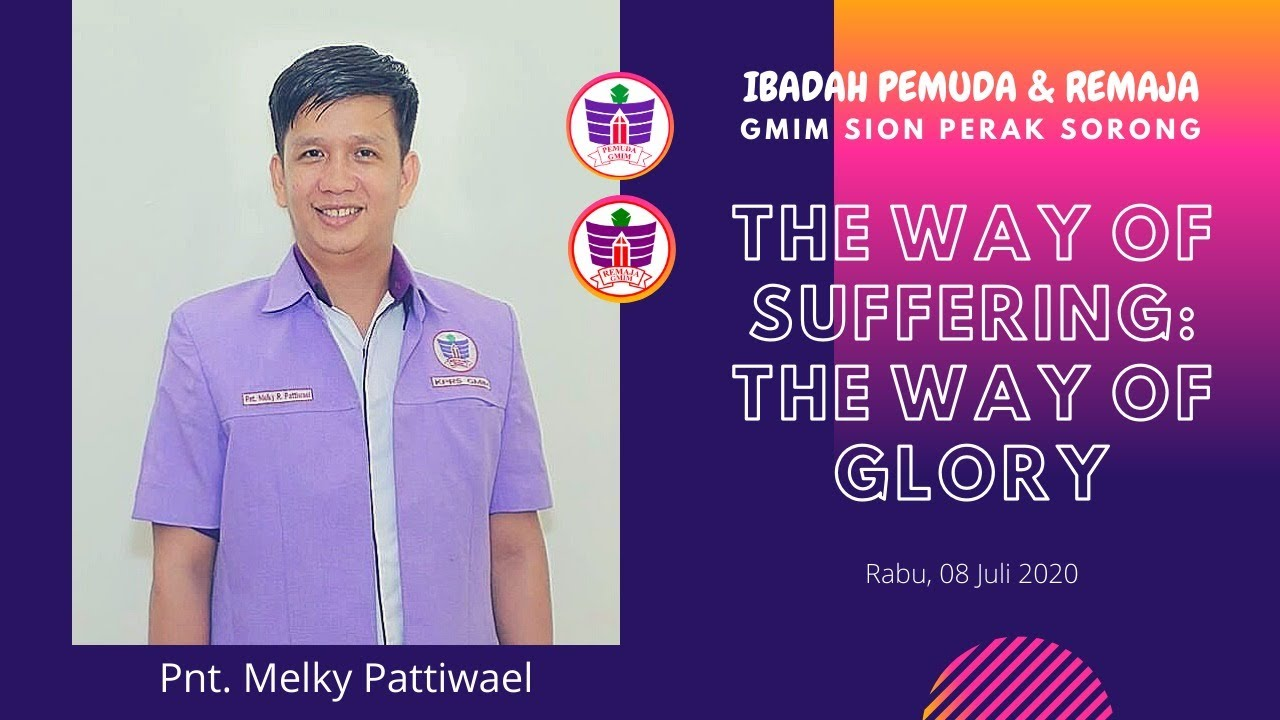 THE WAY OF SUFFERING : THE WAY OF GLORY - Ibadah Pemuda & Remaja [08/07/20]