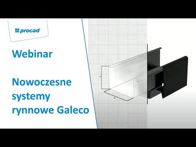 Nowoczesne systemy rynnowe Galeco | Webinar