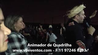 Animador de Quadrilha Profissinal VBeventos.com Quadrilha Maluca Completa