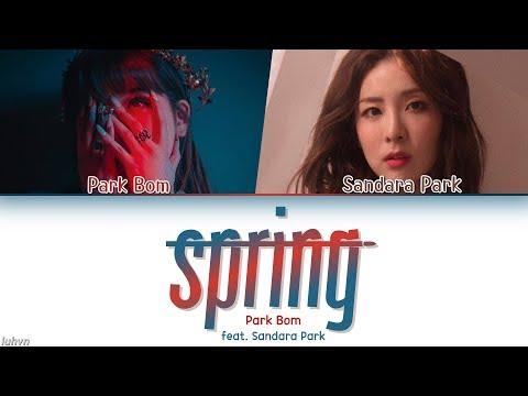 Park Bom(박봄) - 'Spring(봄) (feat. Sandara Park(산다라박))' LYRICS [HAN|ROM|ENG COLOR CODED] 가사