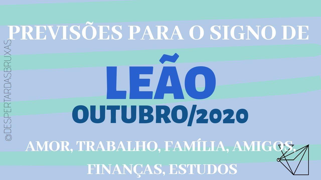 PREVISÕES PARA LEÃO - OUTUBRO/2020 - AMOR, TRABALHO, FAMILIA, AMIGOS, FINANÇAS E ESTUDOS