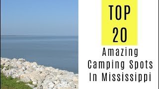 Amazing Camping Spots In Mississippi. TOP 20