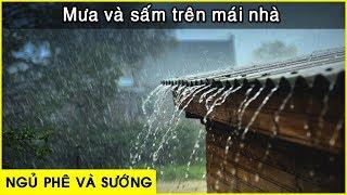 [ Bê cả thế giới lên giường ] chỉ sau 5 phút với tiếng mưa và sấm trên mái nhà lợp tôn
