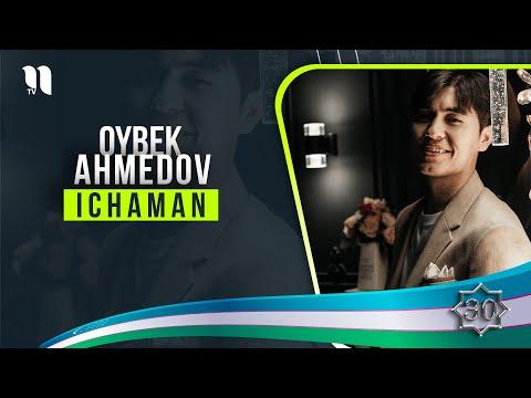 Oybek Ahmedov - Ichaman