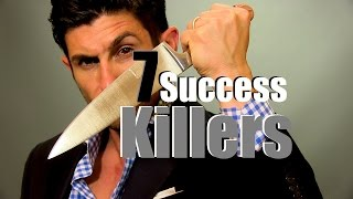 Seven Success Killers | How to Ensure You WON'T Succeed! Thumbnail