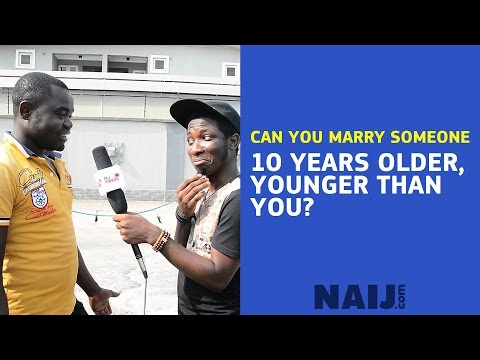 Can you marry an older lady or a younger man?