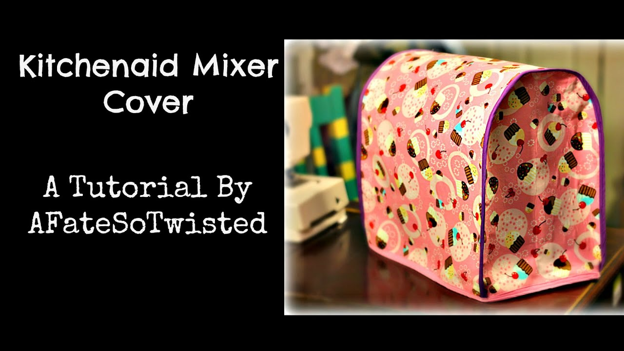 kitchen aid mixer cover seat cushions ikea kitchenaid sewing tutorial viyoutube