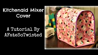 Kitchenaid Mixer Cover (Sewing Tutorial)