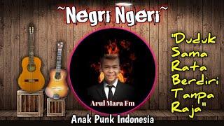 NEGRI NGERI , LAGU BUAT INDONESIA DARI ANAK PUNK 👍 👍, FULL LIRIK!!!