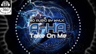 AHA - Take On Me (Aceite-me) | 8D SOUND
