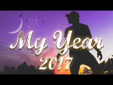 My Year 2017 | The Year that Changed Everything 👌