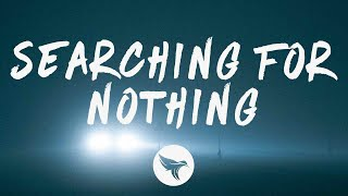 Fells - Searching For Nothing (Lyrics) feat. Pouchy Suave