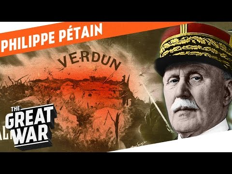 The Lion Of Verdun - Philippe Pétain I WHO DID WHAT IN WW1?