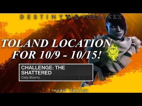 Destiny 2: Toland Location for 10/9  - 10/15! (Challenge: The Shattered Bounty Guide)