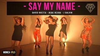 SAY MY NAME David Guetta, Bebe Rexha, J Balvin II #FINDYOURFIERCE x MONICA GOLD