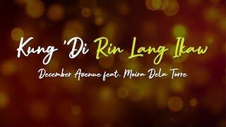 Kung 'Di Rin Lang Ikaw - December Avenue, Moira Dela Torre (Lyrics)