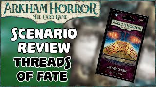 ARKHAM HORROR: THE CARD GAME | Scenario Reviews, Threads of Fate